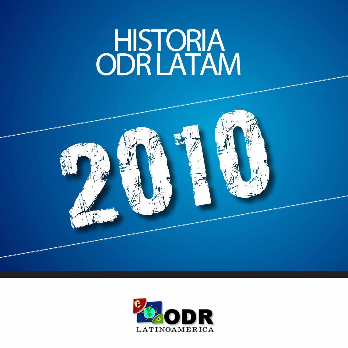 Historia ODR LATAM 2010