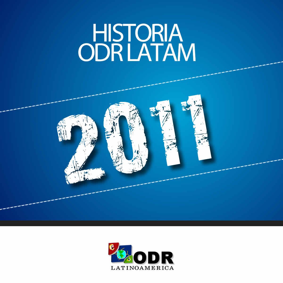Historia ODR LATAM 2011