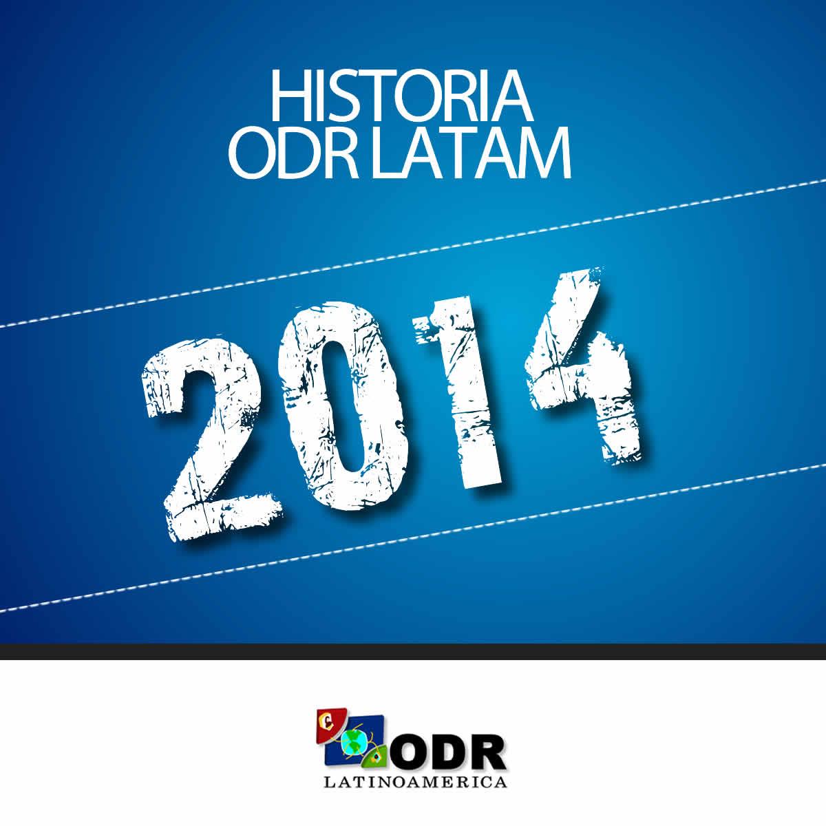 Historia ODR LATAM 2014