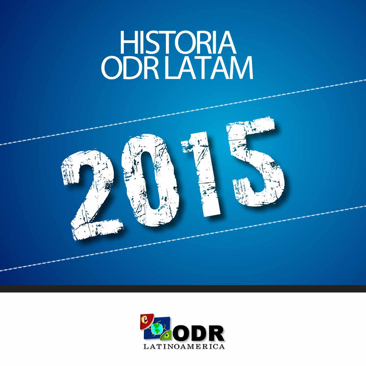 Historia ODR LATAM 2015