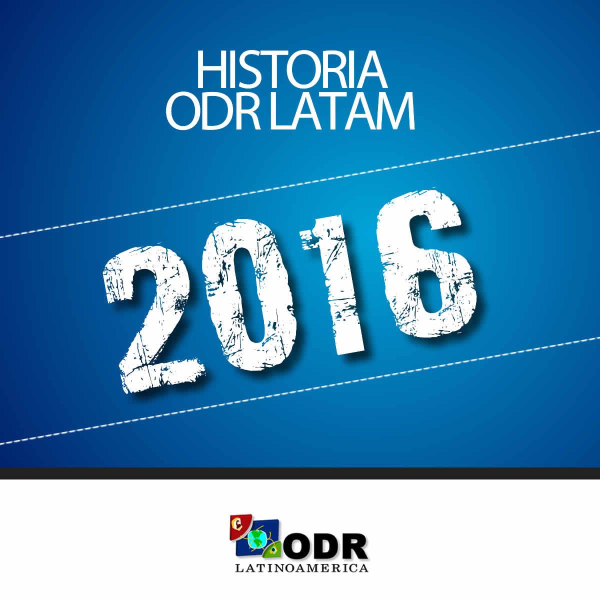 Historia ODR LATAM 2016