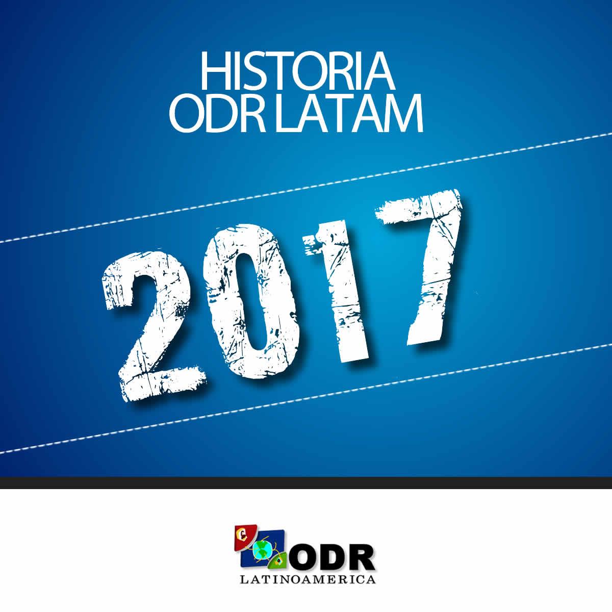 Historia ODR LATAM 2017