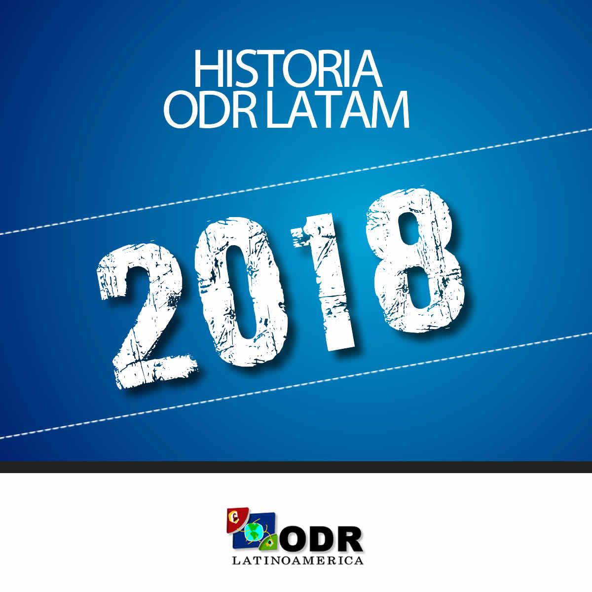 Historia ODR LATAM 2018